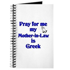 Pray for me my Mother-in-Law is Greek Journal