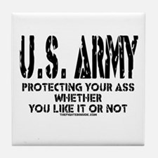 US ARMY PROTECTING YOUR ASS Tile Coaster