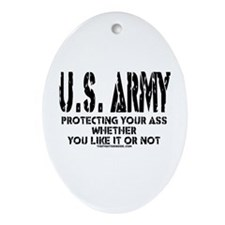 US ARMY PROTECTING YOUR ASS Oval Ornament
