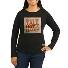 Tall, hot and hairy... T-Shirt