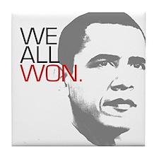 "Obama ""WE ALL WON."" Tile Coaster"
