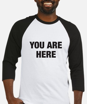 You Are Here Baseball Jersey