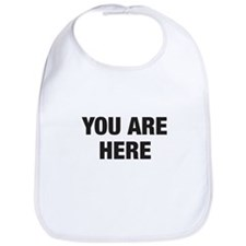 You Are Here Bib