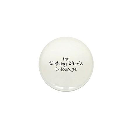 The Birthday Bitch's Entourage Mini Button