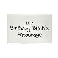 The Birthday Bitch's Entourage Rectangle Magnet