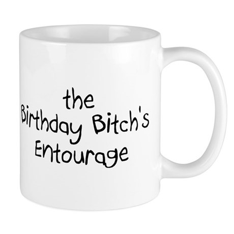The Birthday Bitch's Entourage Mug