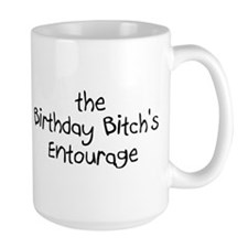 The Birthday Bitch's Entourage Mug