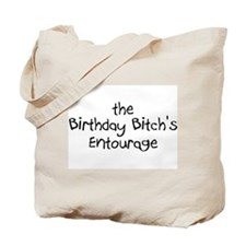 The Birthday Bitch's Entourage Tote Bag