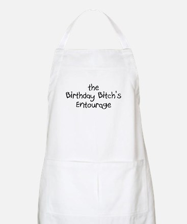 The Birthday Bitch's Entourage BBQ Apron