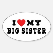 I Love My Big Sister Oval Decal