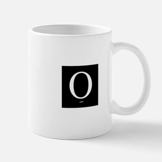 Unique O shit Mug
