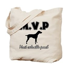 Most valuable Pooch Tote Bag
