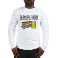 Fast Food Worker Long Sleeve T-Shirt