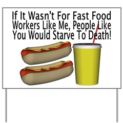 Fast Food Worker Yard Sign