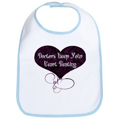 Doctors Keep Your Heart Bib