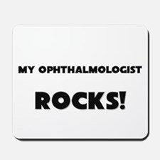 MY Ophthalmologist ROCKS! Mousepad