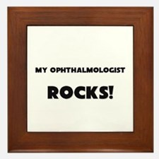 MY Ophthalmologist ROCKS! Framed Tile