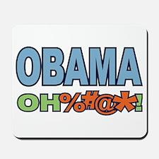 Obama Oh %#@* ! Mousepad