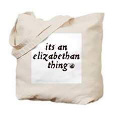 Elizabethan Thing (TM) Tote Bag