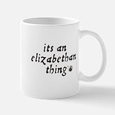 Elizabethan Thing (TM) Mug