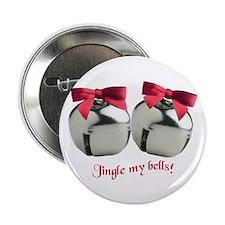 "Jingle my bells! 2.25"" Button"