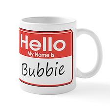 Hello, My name is Bubbie Small Small Mug