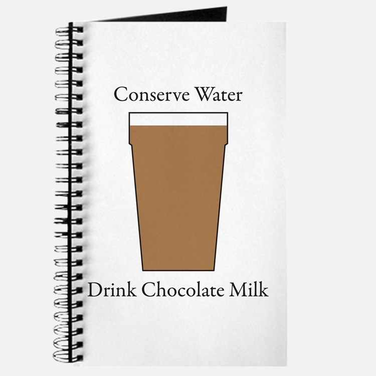Conserve Water Drink Chocolate Milk Journal