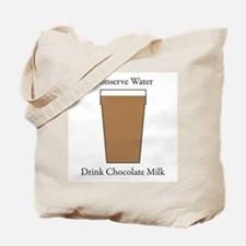 Conserve Water Drink Chocolate Milk Tote Bag