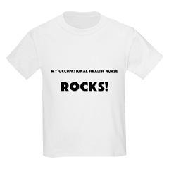 MY Occupational Health Nurse ROCKS! T-Shirt