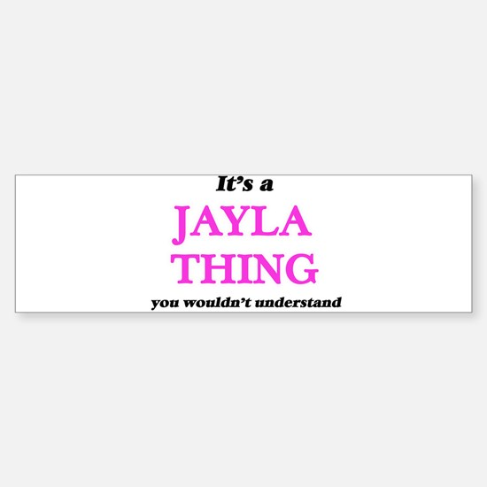 It's a Jayla thing, you wouldn& Bumper Car Car Sticker