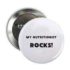"""MY Nutritionist ROCKS! 2.25"""" Button"""