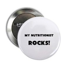 """MY Nutritionist ROCKS! 2.25"""" Button (10 pack)"""