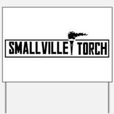 Smallville Torch Yard Sign