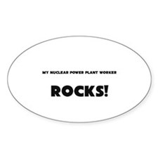MY Nuclear Power Plant Worker ROCKS! Decal