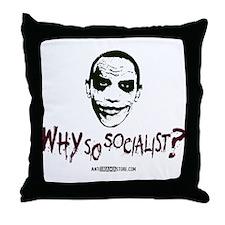 Why so socialist? Throw Pillow