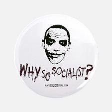 "Why so socialist? 3.5"" Button"