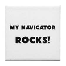 MY Navigator ROCKS! Tile Coaster