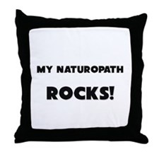 MY Naturopath ROCKS! Throw Pillow