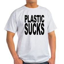 Plastic Sucks T-Shirt