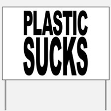 Plastic Sucks Yard Sign