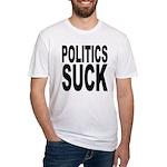 Politics Suck Fitted T-Shirt