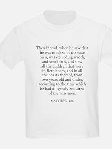 MATTHEW  2:16 Kids T-Shirt