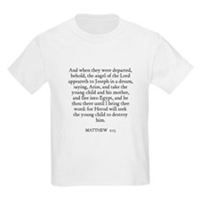MATTHEW  2:13 Kids T-Shirt