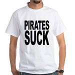Pirates Suck White T-Shirt