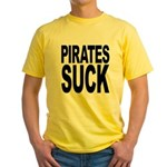 Pirates Suck Yellow T-Shirt