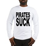 Pirates Suck Long Sleeve T-Shirt