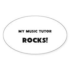 MY Music Tutor ROCKS! Oval Decal