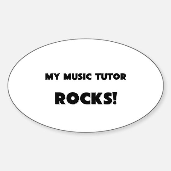 MY Music Tutor ROCKS! Oval Decal