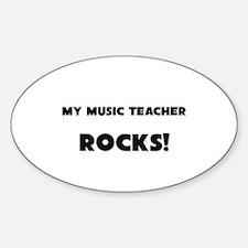 MY Music Teacher ROCKS! Oval Decal
