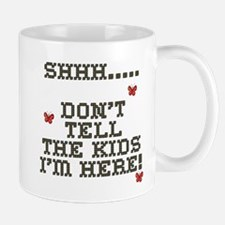 Shh.. Don't Tell The Kids Mug
